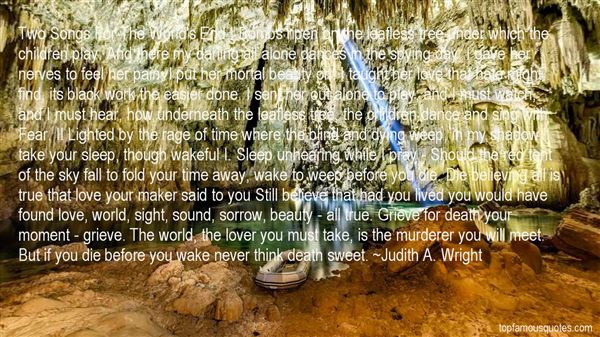 Judith A. Wright Quotes