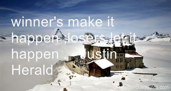 Justin Herald Quotes