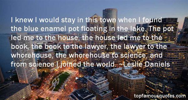 Leslie Daniels Quotes