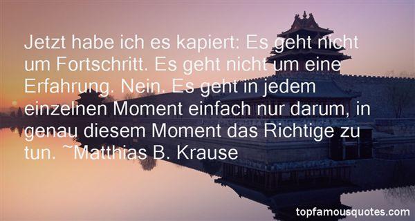 Matthias B. Krause Quotes