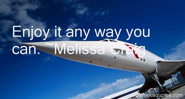 Melissa Craig Quotes