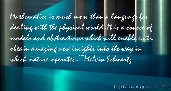 Melvin Schwartz Quotes