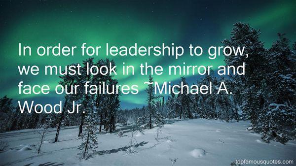 Michael A. Wood Jr. Quotes