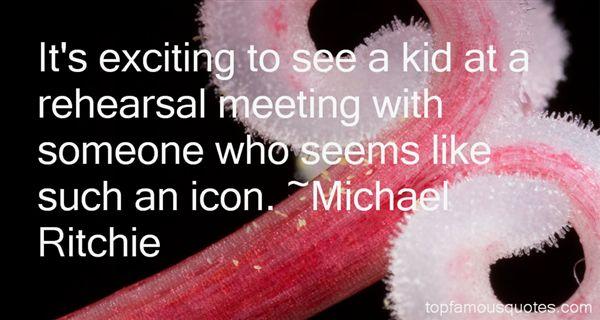 Michael Ritchie Quotes