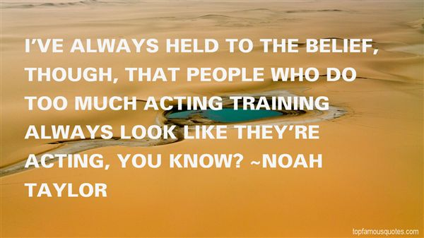 Noah Taylor Quotes