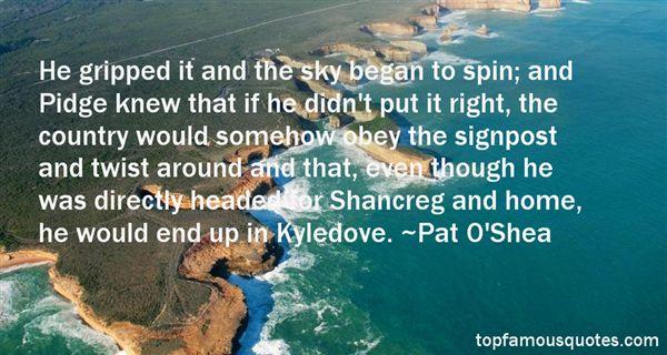 Pat O'Shea Quotes