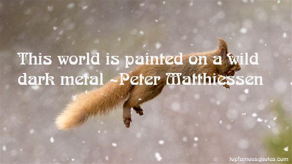 Peter Matthiessen Quotes