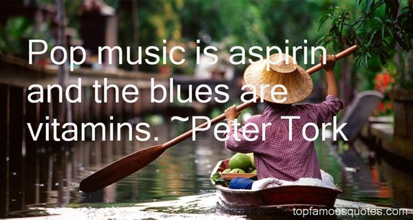 Peter Tork Quotes