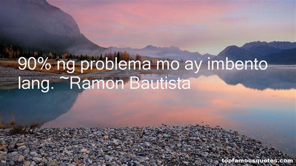 Ramon Bautista Quotes