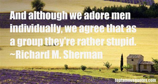 Richard M. Sherman Quotes