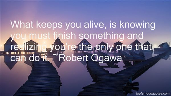 Robert Ogawa Quotes