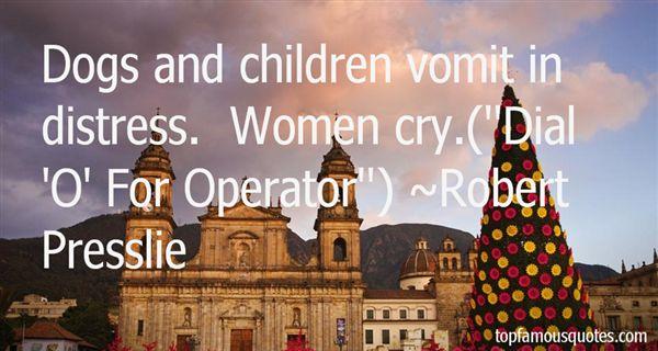 Robert Presslie Quotes