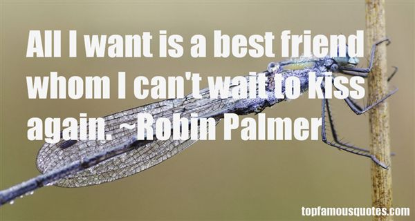 Robin Palmer Quotes