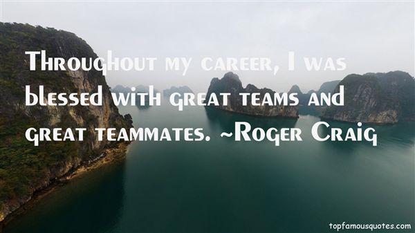 Roger Craig Quotes