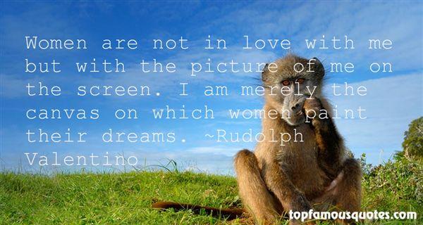 Rudolph Valentino Quotes