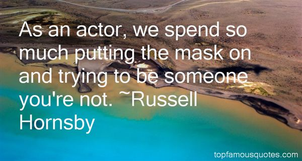 Russell Hornsby Quotes