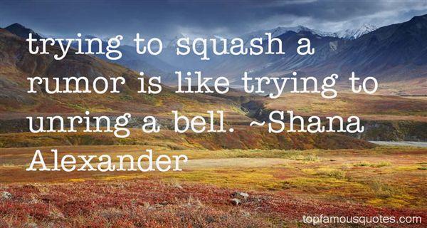 Shana Alexander Quotes