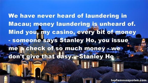 Stanley Ho Quotes