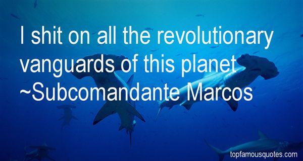 Subcomandante Marcos Quotes