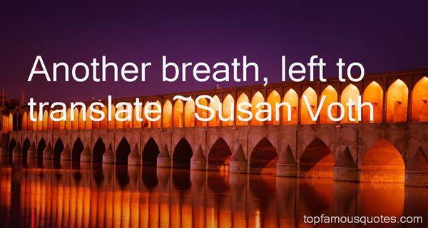 Susan Voth Quotes