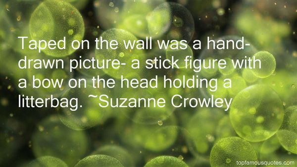 Suzanne Crowley Quotes