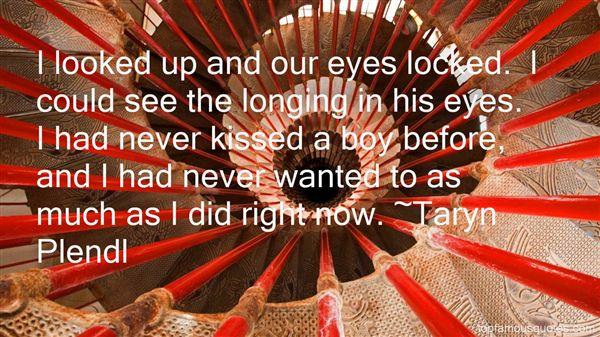 Taryn Plendl Quotes