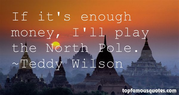 Teddy Wilson Quotes