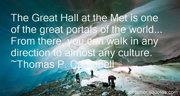 Thomas P. Campbell Quotes