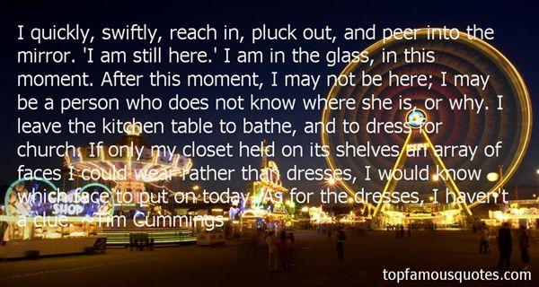 Tim Cummings Quotes