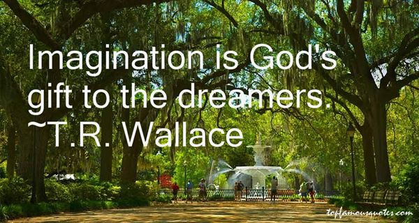 T.R. Wallace Quotes