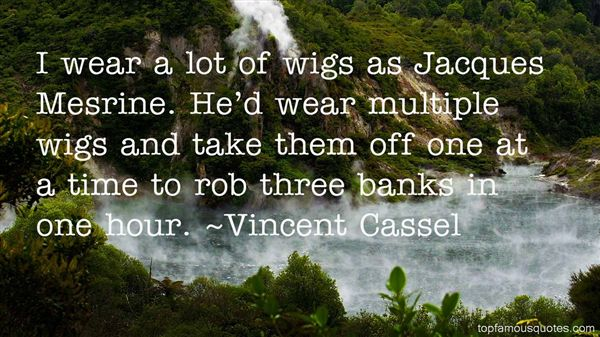 Vincent Cassel Quotes