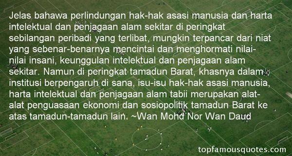 Wan Mohd Nor Wan Daud Quotes