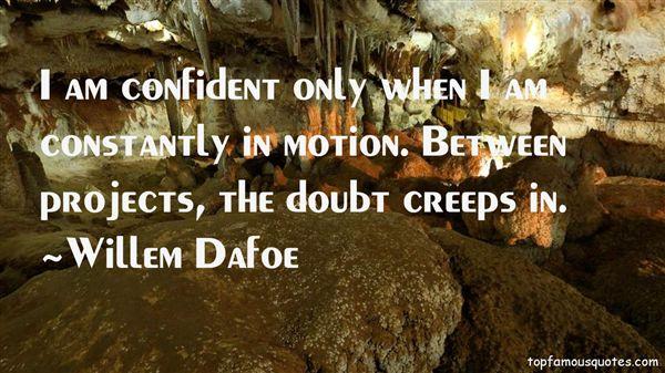 Willem Dafoe Quotes