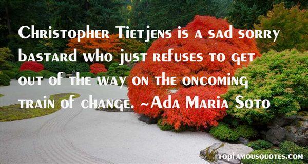 Ada Maria Soto Quotes