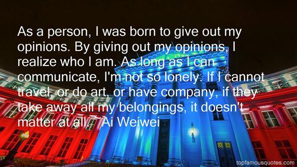 Ai Weiwei Quotes