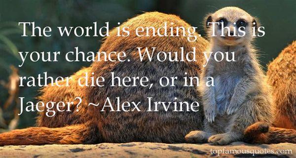 Alex Irvine Quotes