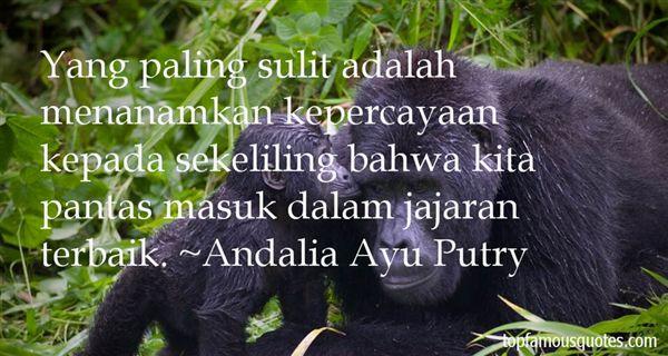 Andalia Ayu Putry Quotes