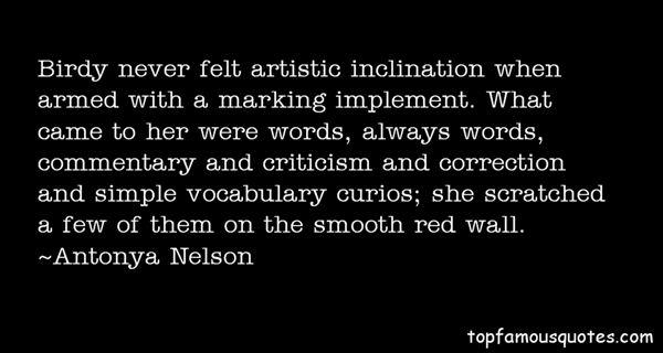 Antonya Nelson Quotes