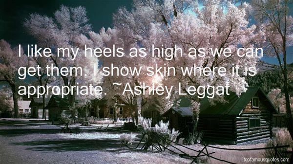Ashley Leggat Quotes