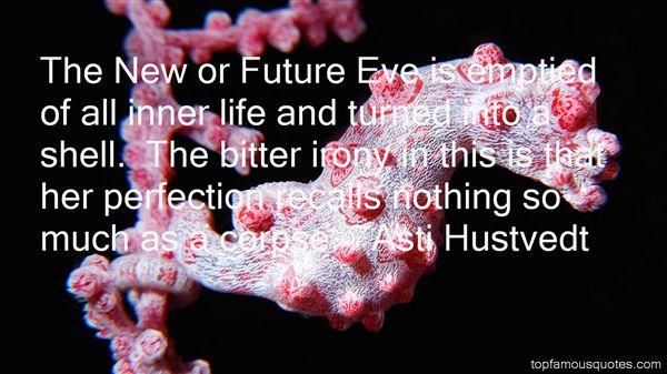 Asti Hustvedt Quotes