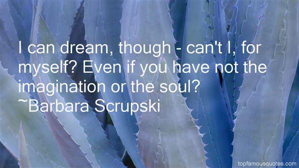 Barbara Scrupski Quotes