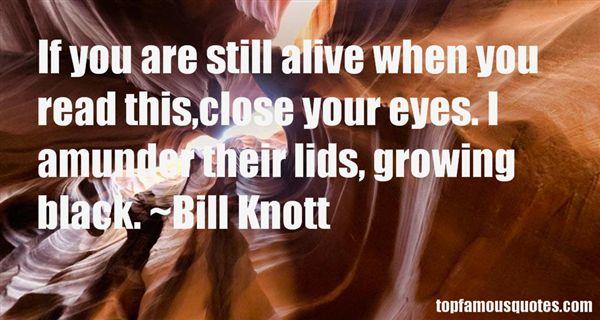 Bill Knott Quotes
