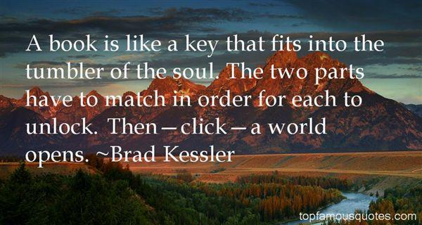 Brad Kessler Quotes