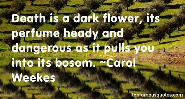Carol Weekes Quotes