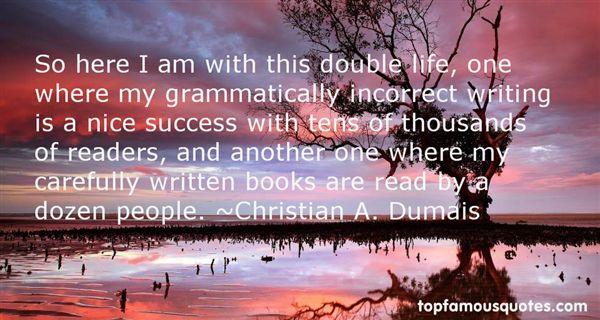 Christian A. Dumais Quotes