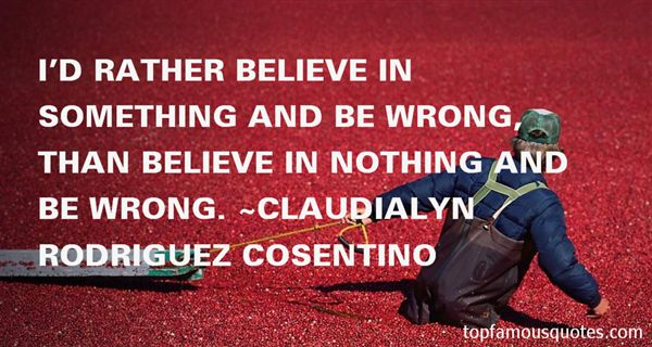 Claudialyn Rodriguez Cosentino Quotes