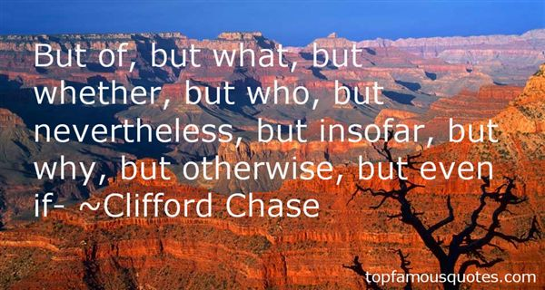 Clifford Chase Quotes