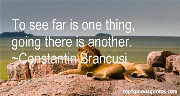 Constantin Brancusi Quotes