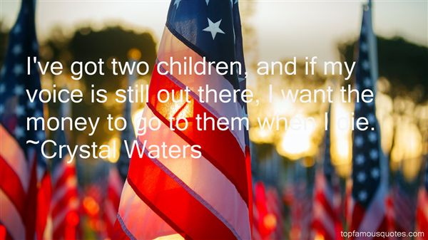 Crystal Waters Quotes