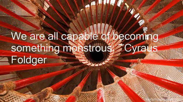 Cyraus Foldger Quotes